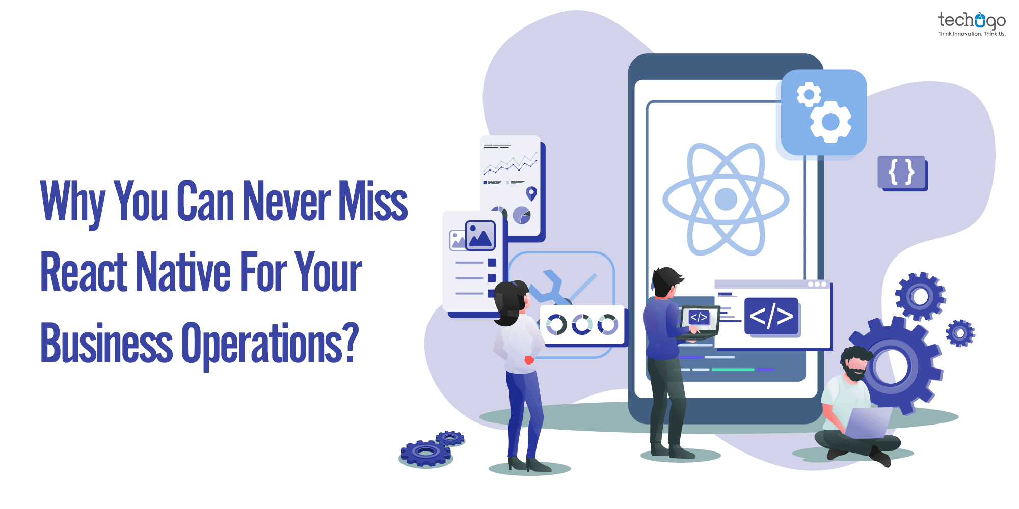 Why You Can Never Miss React Native For Your Business Operations